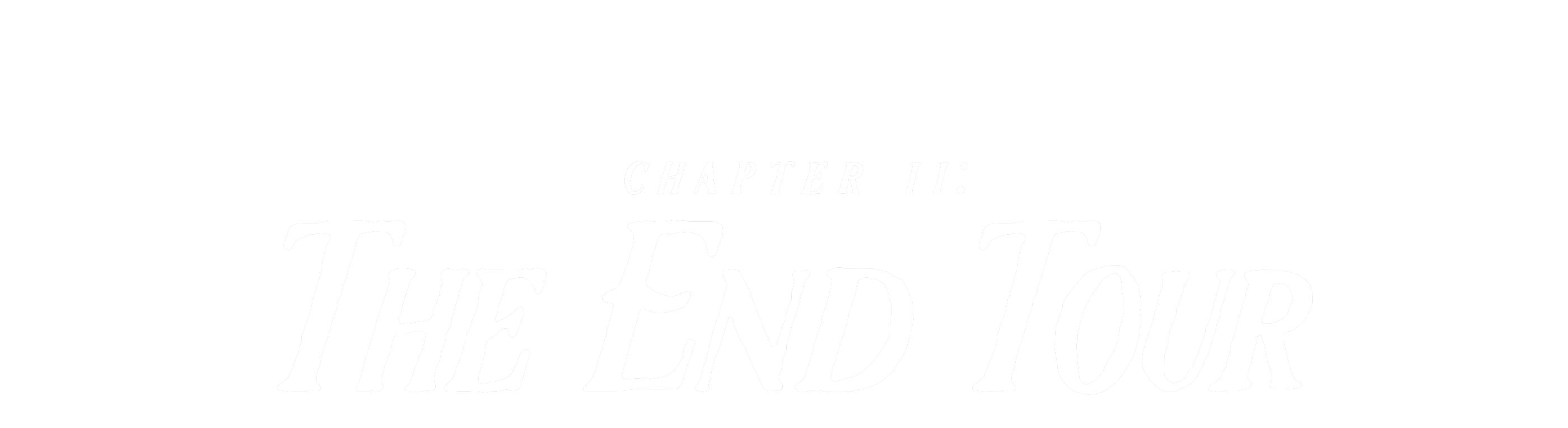 Chapter II: The End Tour