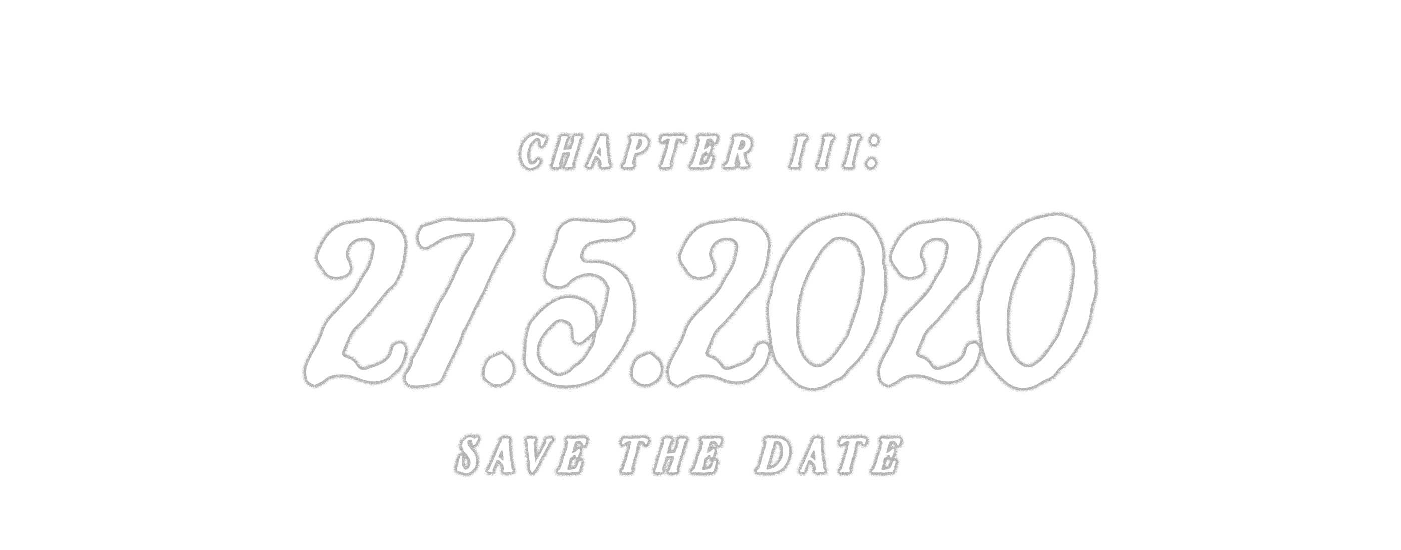 Chapter III: 27.5.2020 Save the date